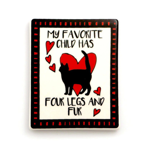 """My Favorite Child Has Four Legs"" Cat Magnet 4057145"