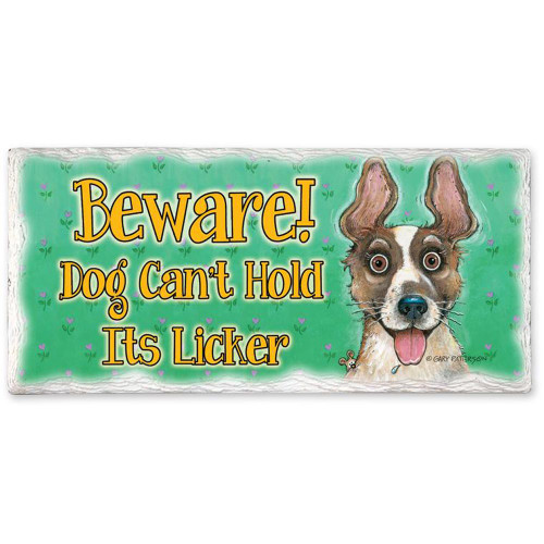 "Dog Stone Sign ""Beware! Dog Can't Hold Its Licker"" - 33015"