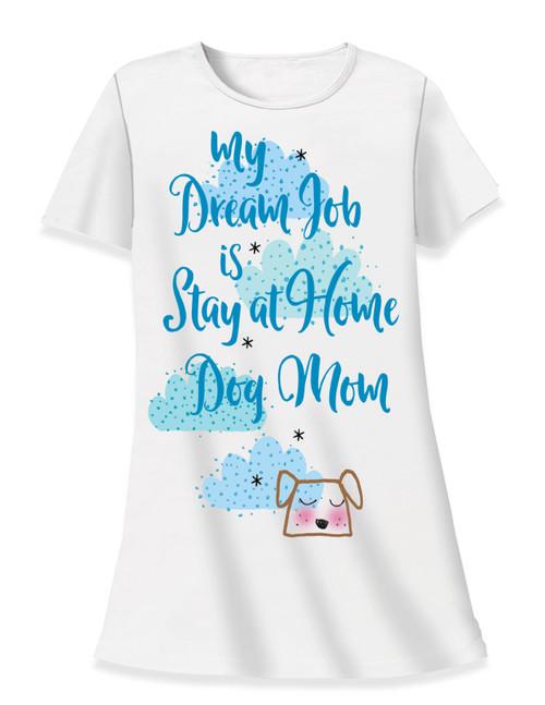 "Dog Theme Sleep Shirt Pajamas ""My Dream Job is Stay at Home DOG Mom - 535T"