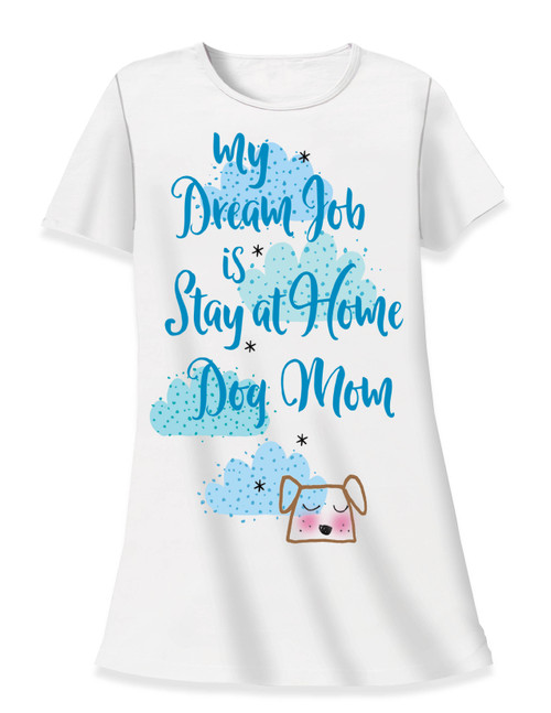 "Dog Theme Sleep Shirt Pajamas ""My Dream Job is Stay at Home DOG Mom - 535T"