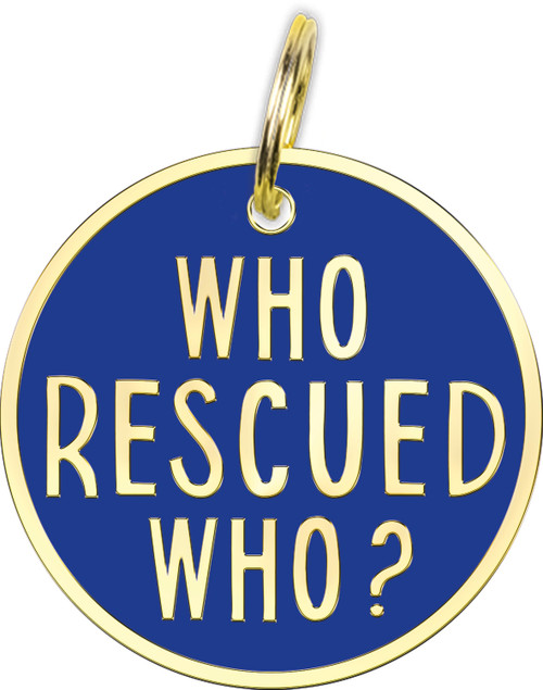Pet Collar Charm - Who Rescued Who 104665