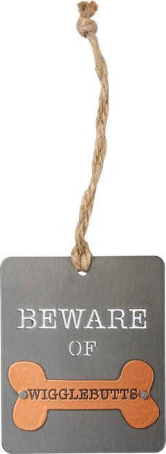 Beware of Wigglebutts - Metal Ornament - 104572