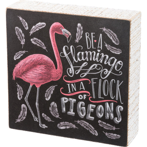 Flamingo Chalk Sign - Be a Flamingo in a Flock of Pigeons - 34283
