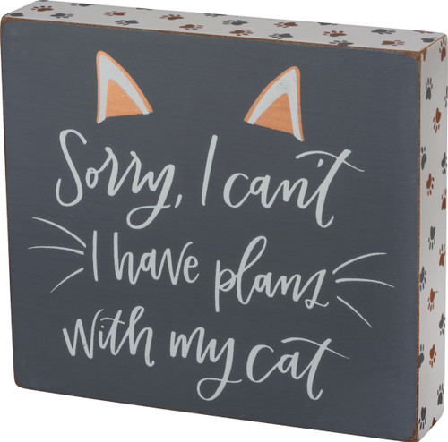 Cat Wood Block Sign - I Have Plans with my Cat  - 103621