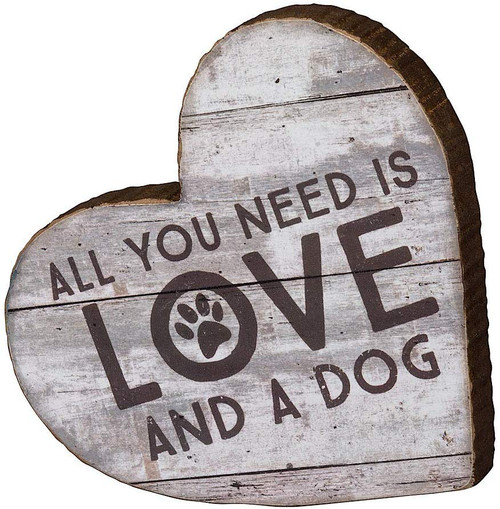 All You Need is Love and a Dog Wood Sign - 98798