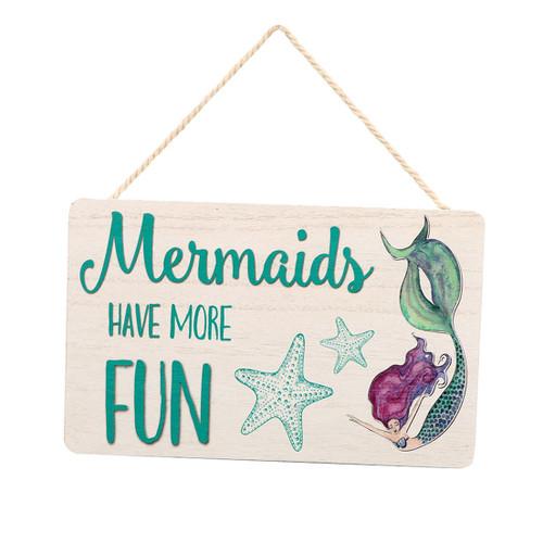 Mermaids Have More Fun Wood Sign 11231B