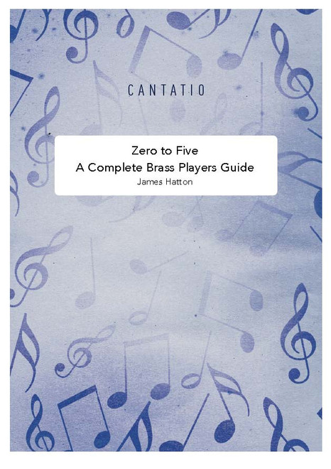 Zero to Five - A Complete Brass Players Guide