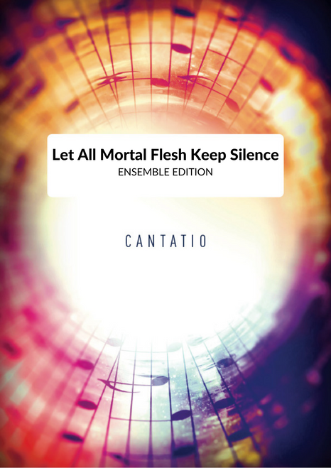 Let All Mortal Flesh Keep Silence - ENSEMBLE EDITION