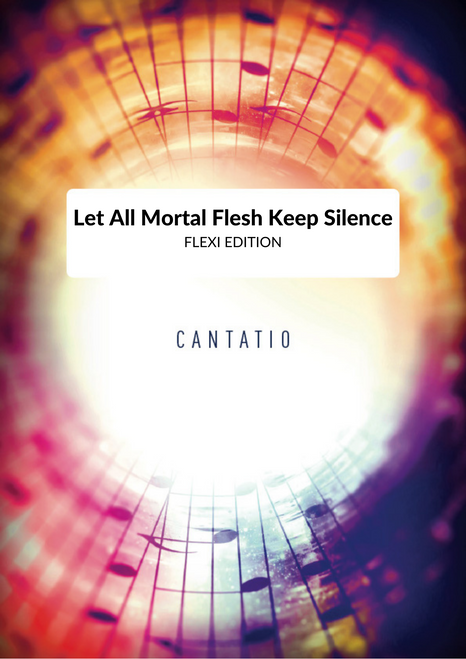 Let All Mortal Flesh Keep Silence - FLEXI EDITION, ENSEMBLE EDITION & Printed Full Band Set