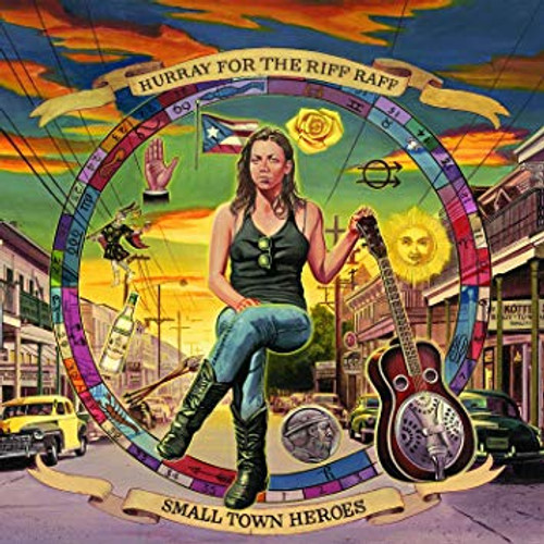 Hurray For The Riff Raff-Small Town Heroes