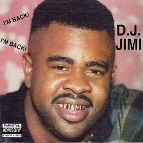 D.J. Jimi-I'm Back! I'm Back!