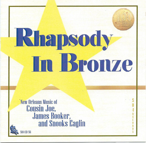 Rhapsody In Bronze-New Orleans Music Of Cousin Joe, James Booker and Snooks Eaglin