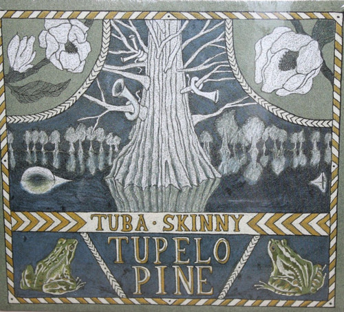 Tuba Skinny - Tupelo Pine