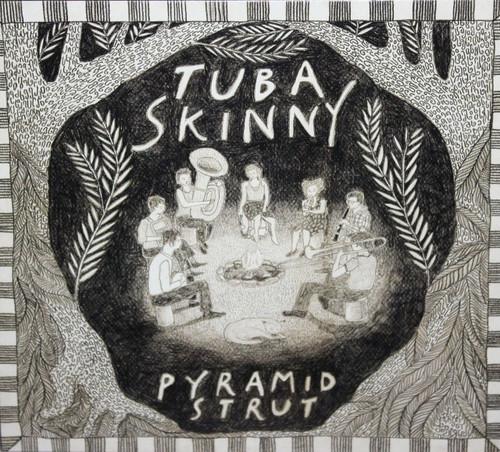 Tuba Skinny - Pyramid Strut