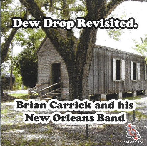 504 Records - Brian Carrick And His New Orleans Band - Dew Drop Revisited
