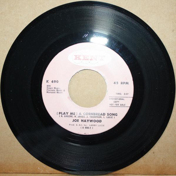 Joe Haywood - (Play Me) A Cornbread Song / I Wanna Love You