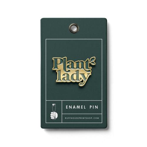 Plant Lady Enamel Pin  - by Ruff House Print Shop
