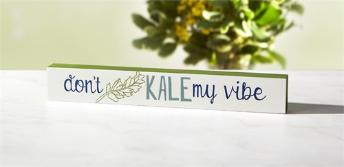 Don't Kale My Vibe Skinny Sign