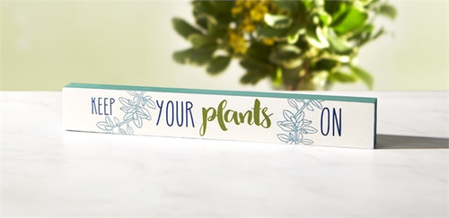 Keep Your Plants On Skinny Sign