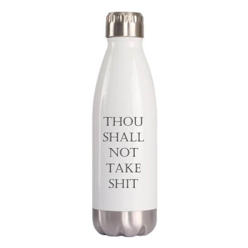 """Thou Shall Not Take Shit"" 16oz Water Bottle"