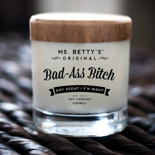 Bad-Ass Bitch - Any Scent I F'n Want (Lavender and White Tea) Soy Candle by Ms Betty's Orginals