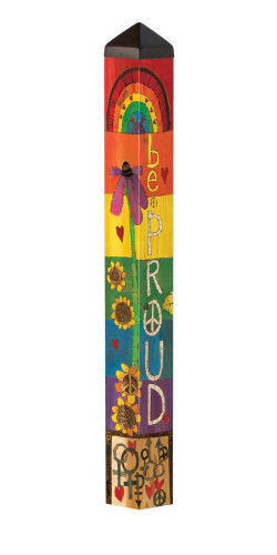 "Be Proud 40"" Art Pole"