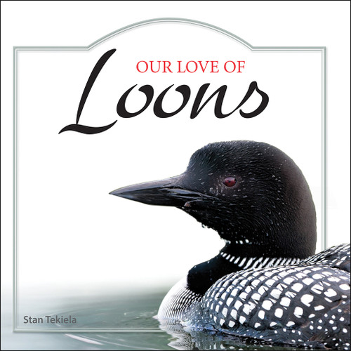 Our Love of Loons by Stan Tekiela