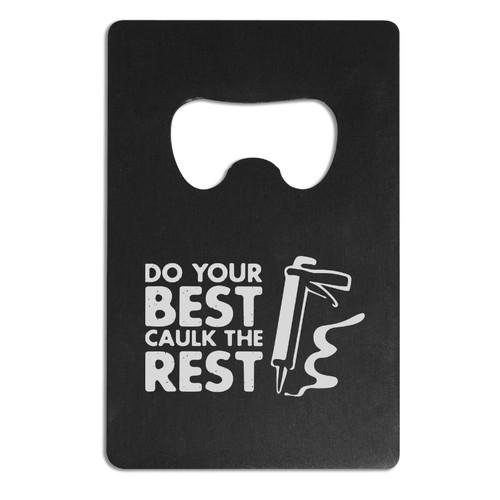 Do Your Best Caulk Bottle Opener