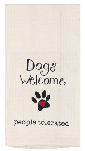 """Dog's Welcomed ... People Tolerated""  Waffle Tea Towel by Kaydee Designs"