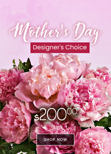 $200 Mother's Day Designers Choice
