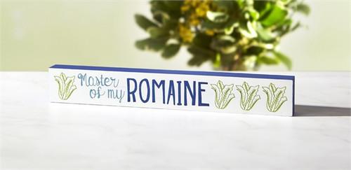 Master of My Romaine Skinny Sign