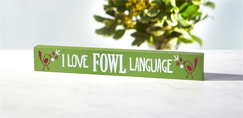 Fowl Language Skinny Sign