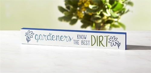 Gardeners Know the Best Dirt Skinny Sign