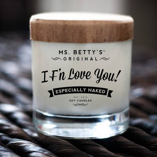 I F'N Love You - Especially Naked (Vanilla and Brown Sugar) Soy Candle by Ms Betty's Orginals