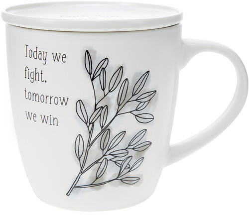 Today we fight, tomorrow we win -17 oz with Coaster Lid