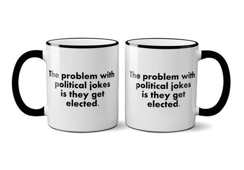 """The problem with political"" Coffee Mug"