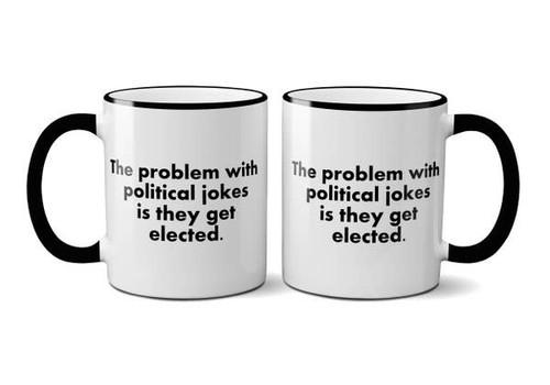 """The problem with political"" Coffee Mug"