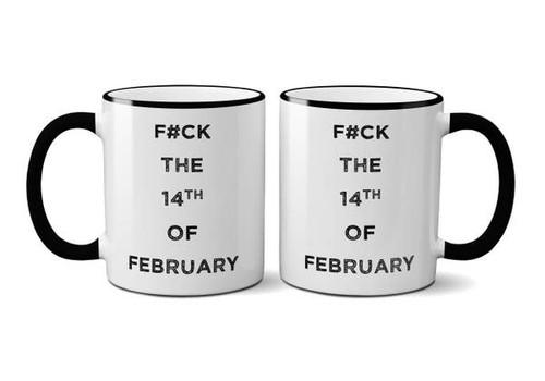 """F#ck the 14th of February!"" Coffee Mug"