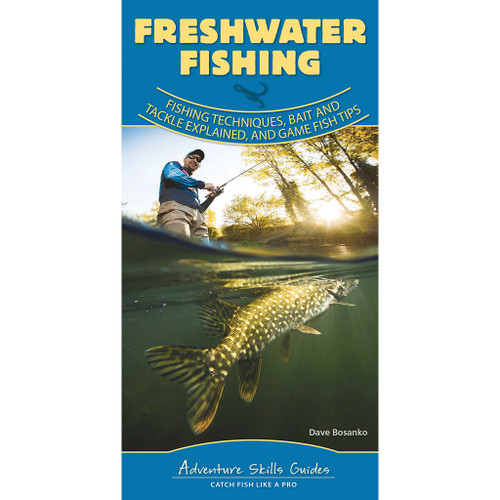 Freshwater Fishing Quick Guide by Dave Bosanko