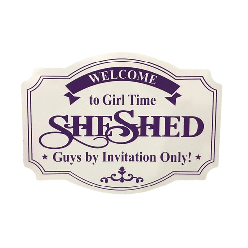 """19"""" Welcome to Girl Time ~ She Shed  Wall Sign"""