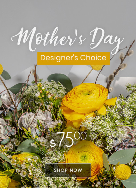 $75 Mother's Day Designers Choice