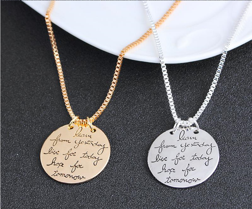 Learn from yesterday live for today hope for tomorrow' text Pendant Necklace