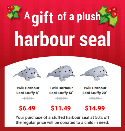 Your purchase of a stuffed harbour seal at 50% off the regular price will be donated to a child in need.