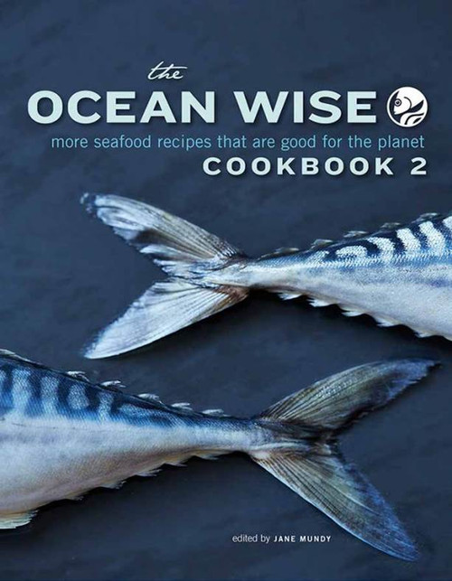 The Ocean Wise Cook Book 2