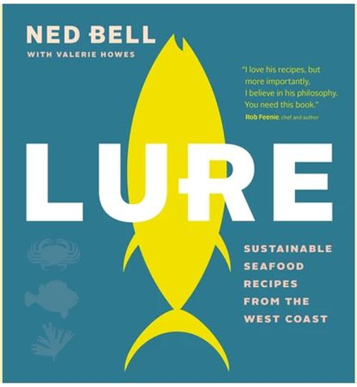 Lure: Sustainable Seafood Recipes From the West Coast (Paperback)