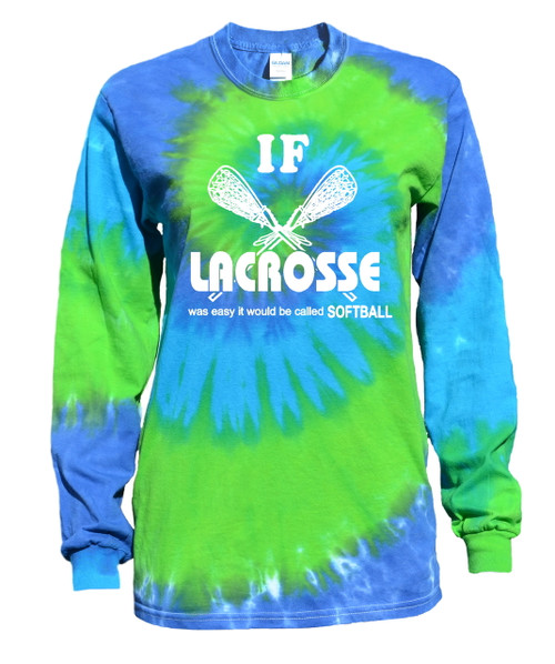 "Lacrosse Tie Dye Blue/Green Long Sleeve ""If Lacrosse..."" White Logo"