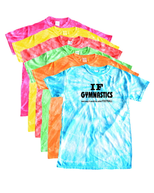 "Gymnastics Tie Dye T-Shirt ""If Gymnastics..."" Black Logo"