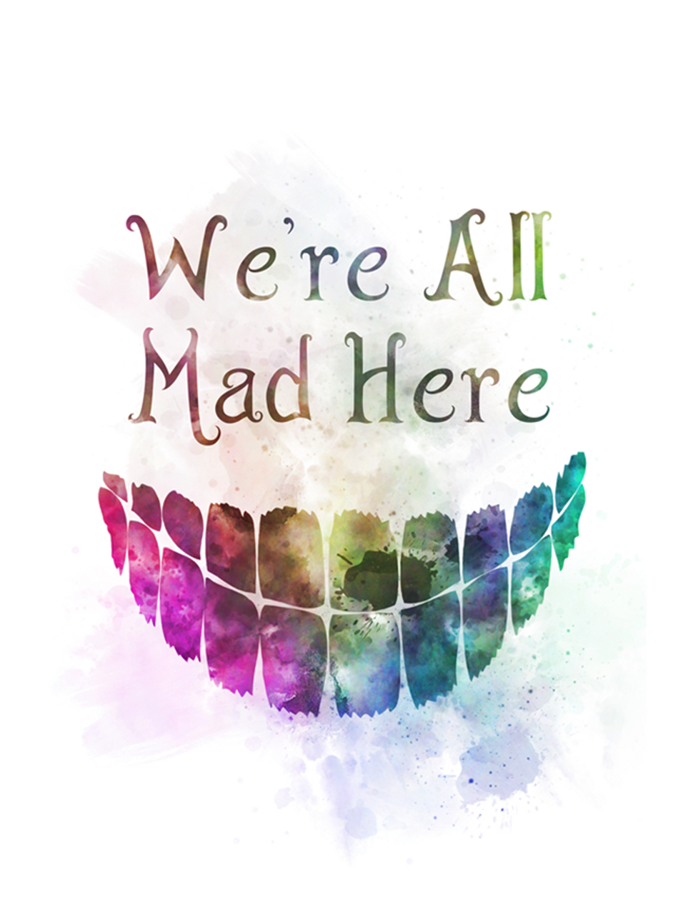 Cheshire Cat Quote Art Print We Re All Mad Here Alice In Wonderland Gift Wall Art Home Decor My Subject Art