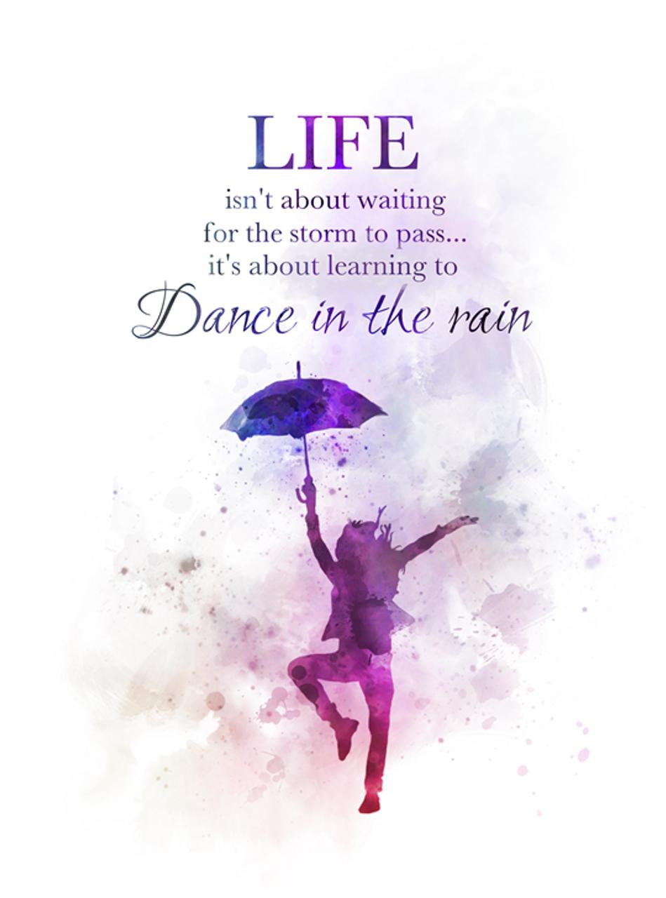 Dance In The Rain Quote Art Print Inspirational Motivational Gift Wall Art Home Decor