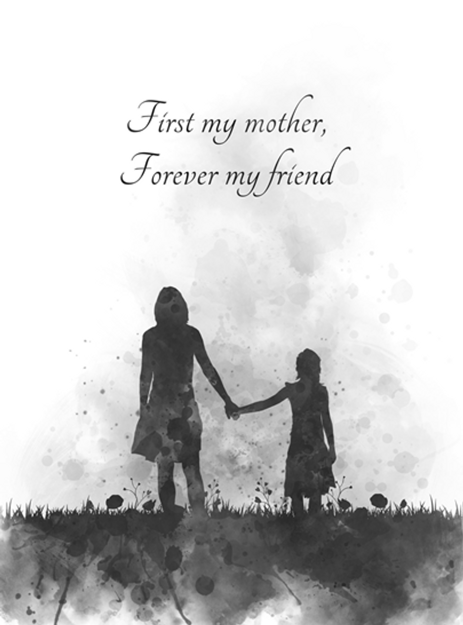 Mother and Daughter Quote ART PRINT Inspirational, Mothers Day, Gift, Love,  Wall Art, Home Decor, Black and White